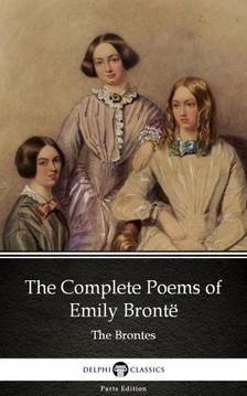 Emily Bronte - The Complete Poems of Emily Brontë (Illustrated) [eKönyv: epub, mobi]