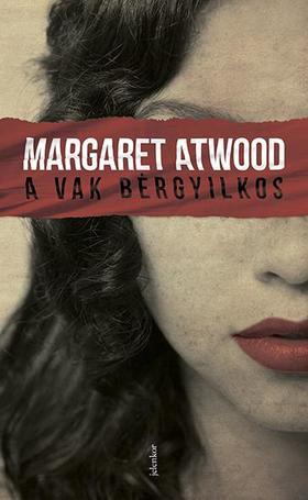 Margaret Atwood - A vak bérgyilkos