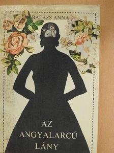 Balázs Anna - Az angyalarcú lány [antikvár]