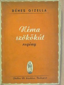 Dénes Gizella - Néma szökőkút [antikvár]
