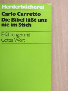 Carlo Carretto - Die Bibel läßt uns nie im Stich [antikvár]