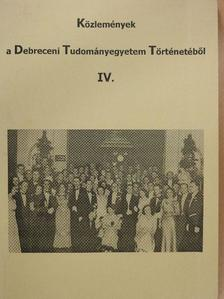 Kerepeszki Róbert - Közlemények a Debreceni Tudományegyetem Történetéből IV. [antikvár]