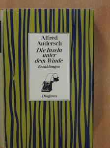 Alfred Andersch - Die Inseln unter dem Winde [antikvár]