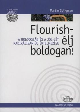 Martin Seligman - Flourish - Élj boldogan