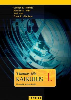 George B. Thomas - Thomas-féle kalkulus 1. (3. javított kiad.)