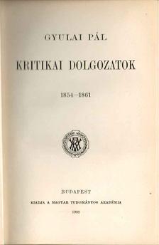 Gyulai Pál - Kritikai dolgozatok [antikvár]