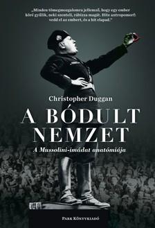 Christopher Duggan - A bódult nemzet - A Mussolini-imádat anatómiája [eKönyv: epub, mobi]