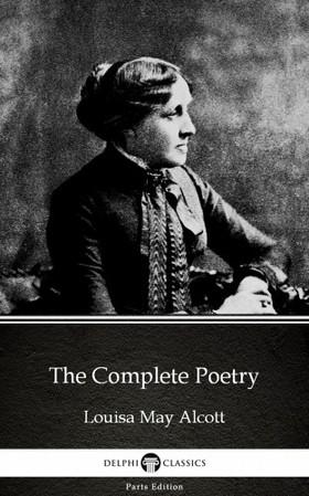 Louisa May Alcott - The Complete Poetry by Louisa May Alcott (Illustrated) [eKönyv: epub, mobi]