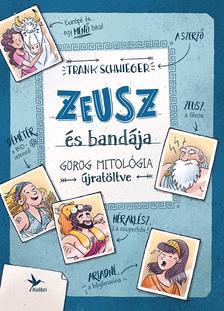 Schwieger, Frank - Zeusz és bandája - Görög mitológia újratöltve