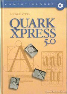 Mudri István - Quark Xpress 5.0 [antikvár]