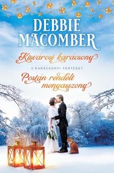 Debbie Macomber - Kisvárosi karácsony; Postán rendelt menyasszony [eKönyv: epub, mobi]
