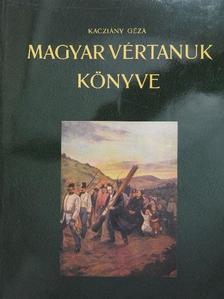 Kacziány Géza - Magyar vértanuk könyve [antikvár]
