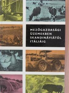 Bázler Béla - Mezőgazdasági üzemekben Skandináviától Itáliáig [antikvár]