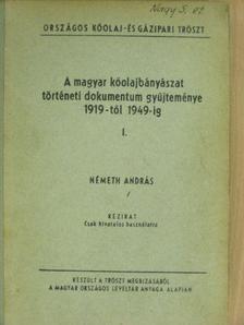 Németh András - A magyar kőolajbányászat történeti dokumentum gyűjteménye 1919-től 1949-ig I-III. [antikvár]