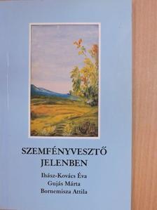 Ihász-Kovács Éva - Szemfényvesztő jelenben [antikvár]