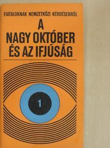Kótai Géza - A nagy október és az ifjúság [antikvár]