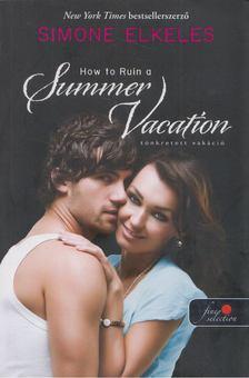 Simone Elkeles - Tönkretett vakáció [antikvár]