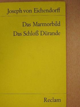 Joseph von Eichendorff - Das Marmorbild/Das Schloß Dürande [antikvár]