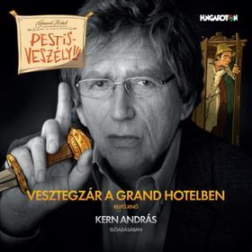 REJTŐ JENŐ - Vesztegzár a Grand Hotelben - Hangoskönyv