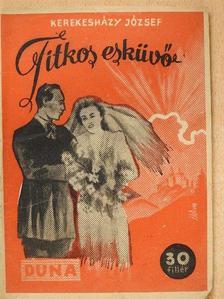 Kerekesházy József - Titkos esküvő [antikvár]