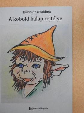 Bubrik Zseraldina - A kobold kalap rejtélye [antikvár]