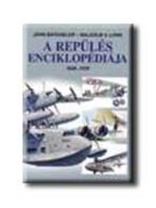 BATCHELOR, J. - LOWE, M. - A repülés enciklopédiája 1848-1939
