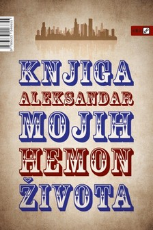 Petar Vujaèiæ Aleksandar Hemon, - Knjiga mojih ¾ivota [eKönyv: epub, mobi]
