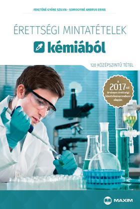 Feketéné Györe Szilvia, Somogyiné Ambrus Erika - Érettségi mintatételek kémiából (120 középszintű tétel) - A 2017-től érvényes érettségi követelményrendszer alapján