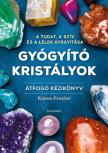Frazier, Karen - Gyógyító kristályok-Átfogó kézikönyv