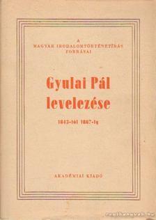 Somogyi Sándor - Gyulai Pál levelezése 1843-tól 1867-ig [antikvár]