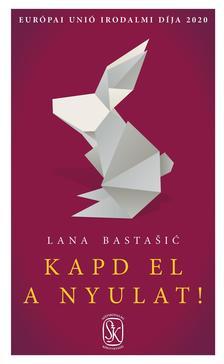Lana Basta¹iæ - Kapd el a nyulat!