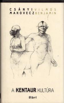 CSÁNYI VILMOS - A kentaur kultúra [antikvár]