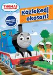 Thomas, a gőzmozdony. Közlekedj okosan! - matricás foglalkoztató