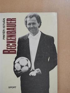 Pintér István - Beckenbauer [antikvár]