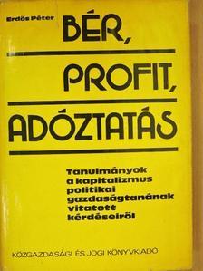 Erdős Péter - Bér, profit, adóztatás [antikvár]