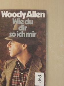 Woody Allen - Wie du dir, so ich mir [antikvár]