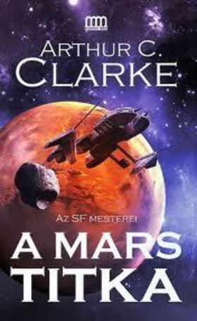 CLARKE, ARTHUR C. - A Mars titka