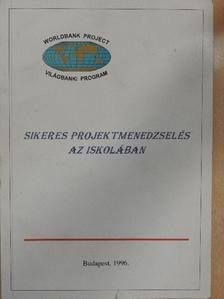 Dr. Balogh László - Sikeres projektmenedzselés az iskolában [antikvár]