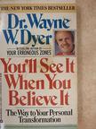 Dr. Wayne W. Dyer - You'll See It When You Believe It [antikvár]