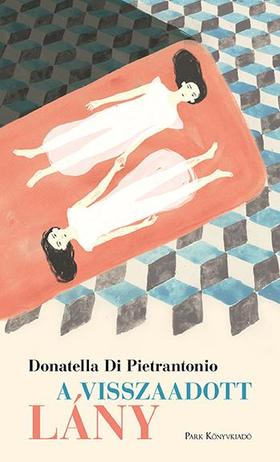 Di Pietrantonio, Donatella - A visszaadott lány