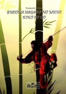 Watakushi Ningen - AZ ÚT, AMIN A HARCOSNAK HALADNIA KELL (Karateszótár) [eKönyv: pdf]