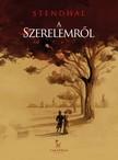 Stendhal - A szerelemrõl [eKönyv: epub, mobi]
