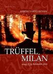 Kerékgyártó István - Trüffel Milán avagy Egy kalandor élete [eKönyv: epub, mobi]