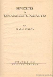 Z. Szalai Sándor - Bevezetés a társadalomtudományba [antikvár]