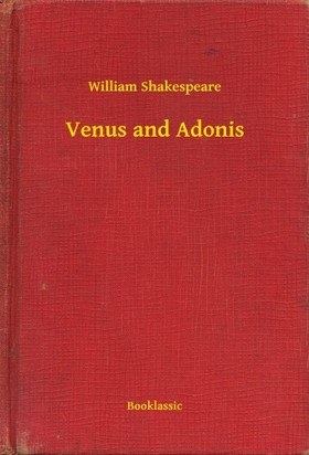 William Shakespeare - Venus and Adonis [eKönyv: epub, mobi]