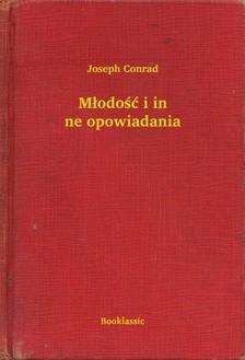 Joseph Conrad - M³odo¶æ i inne opowiadania [eKönyv: epub, mobi]
