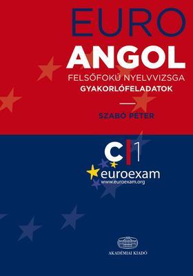 SZABÓ PÉTER - Euro Angol felsőfokú nyelvvizsga gyakorlófeladatok