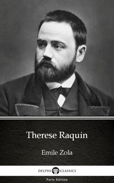 ÉMILE ZOLA - Therese Raquin by Emile Zola (Illustrated) [eKönyv: epub, mobi]