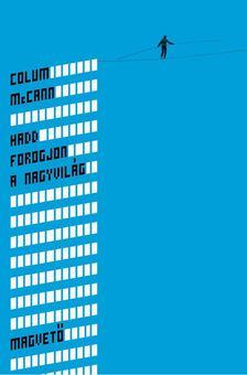 Colum McCann - Hadd forogjon a nagyvilág [antikvár]