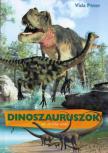 Dinoszauruszok - az ősvilág urai